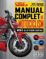Manual complet de motociclism. 291 de aptitudini esentiale